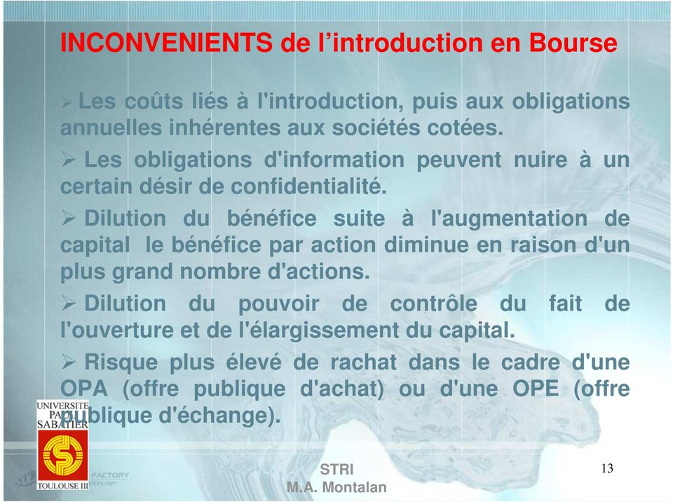 Dilution du bénéfice suite à l'augmentation de capital le bénéfice par action diminue en raison d'un plus grand nombre d'actions.