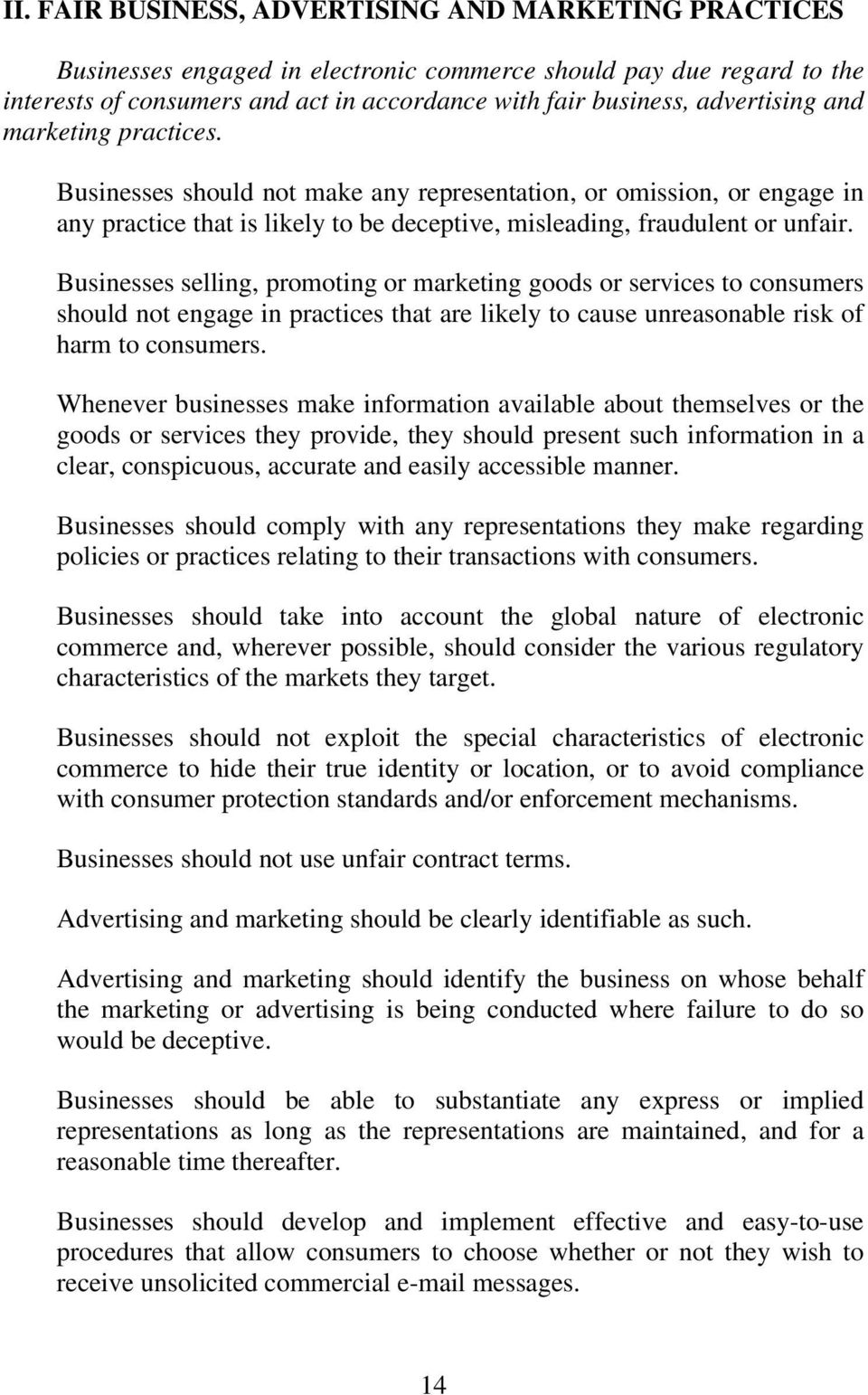 Businesses selling, promoting or marketing goods or services to consumers should not engage in practices that are likely to cause unreasonable risk of harm to consumers.