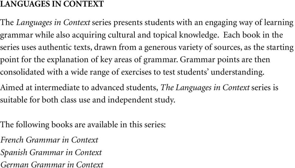 Grammar points are then consolidated with a wide range of exercises to test students understanding.