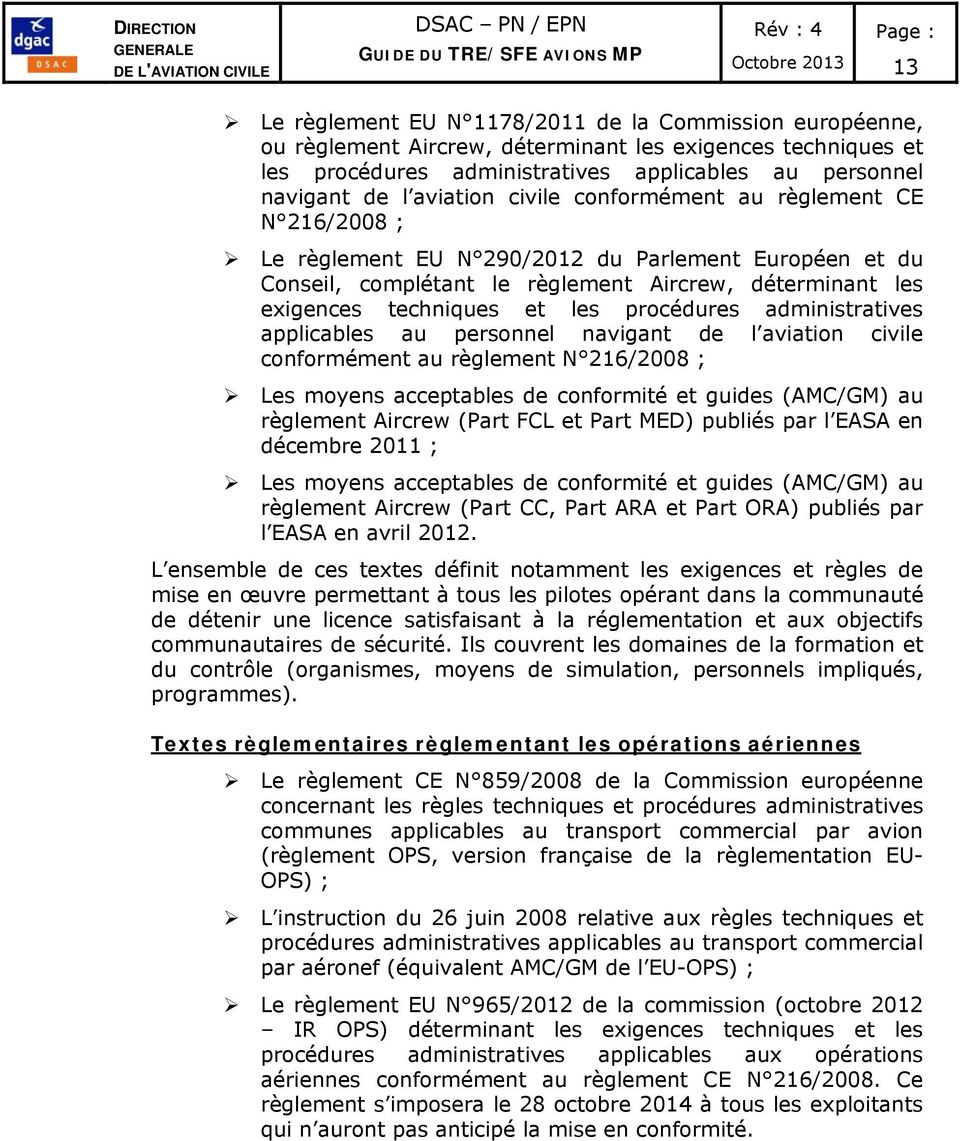 procédures administratives applicables au personnel navigant de l aviation civile conformément au règlement N 216/2008 ; Les moyens acceptables de conformité et guides (AMC/GM) au règlement Aircrew