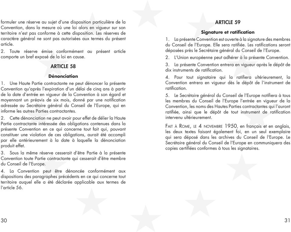 ARTICLE 58 Dénonciation 1.