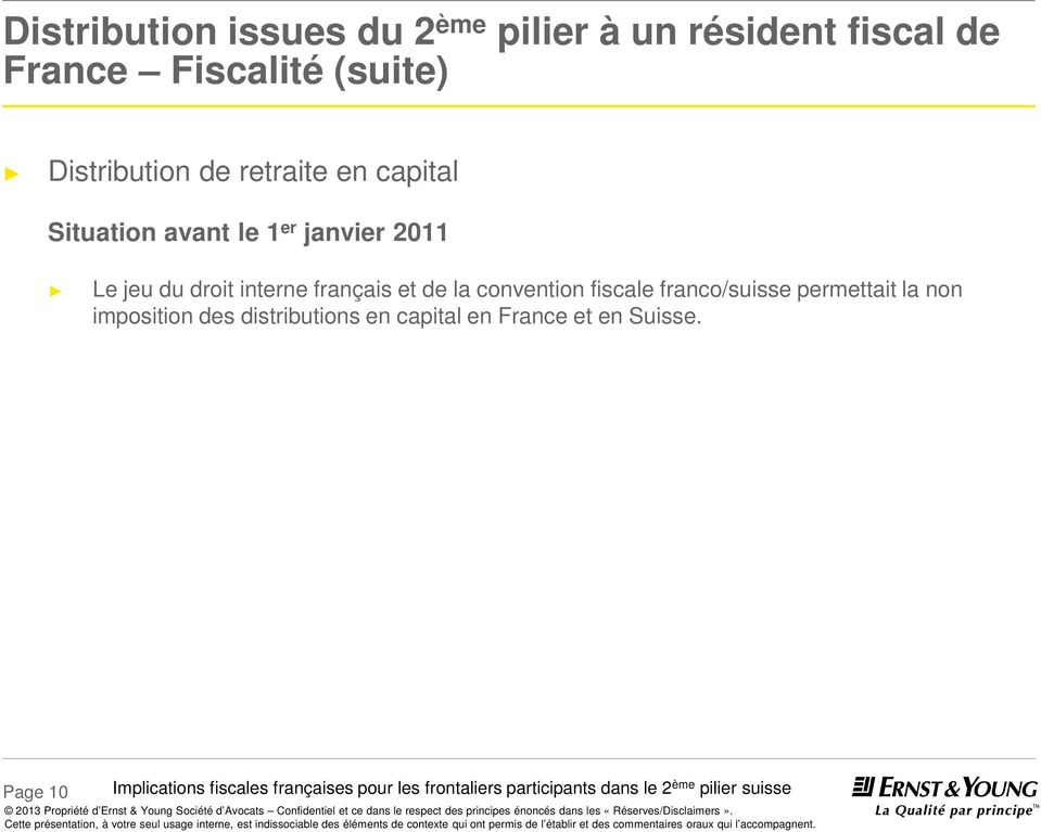convention fiscale franco/suisse permettait la non imposition des distributions en capital en France et