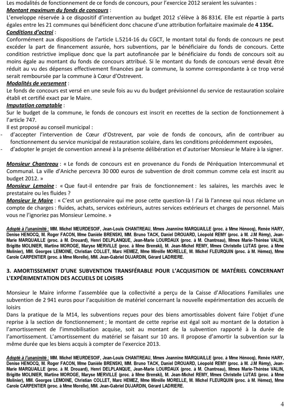 Conditions d octroi : Conformément aux dispositions de l article L.