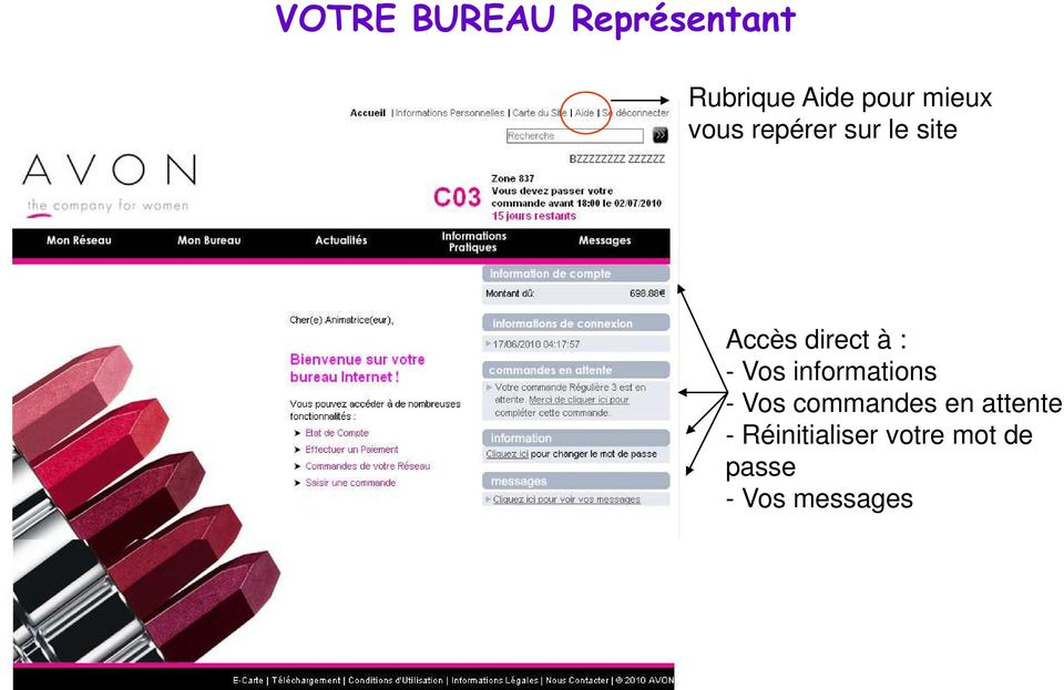 : - Vos informations - Vos commandes en
