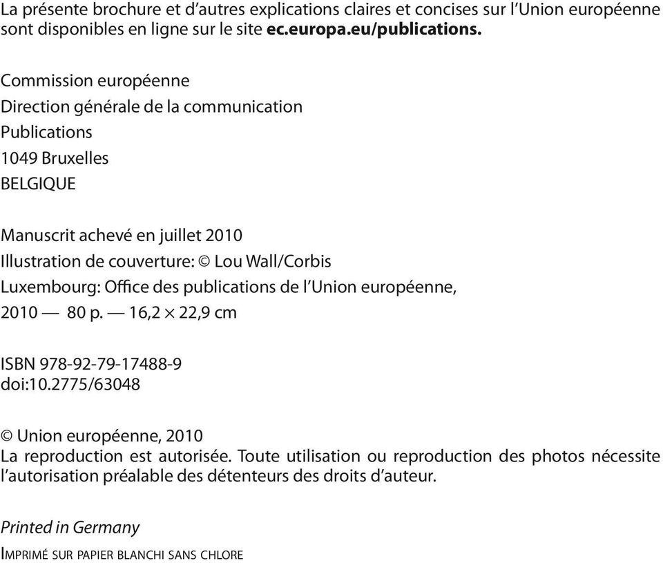Wall/Corbis Luxembourg: Office des publications de l Union européenne, 2010 80 p. 16,2 22,9 cm ISBN 978-92-79-17488-9 doi:10.