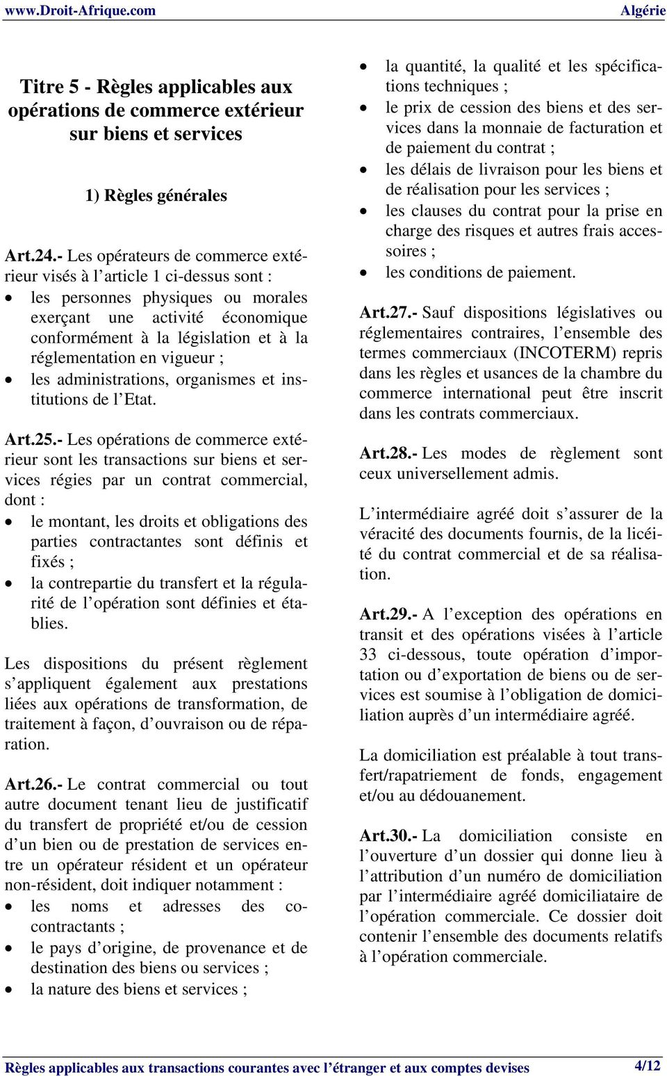 vigueur les administrations, organismes et institutions de l Etat. Art.25.