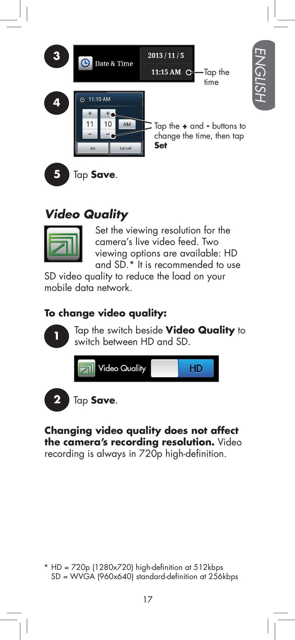 * It is recommended to use SD video quality to reduce the load on your mobile data network.