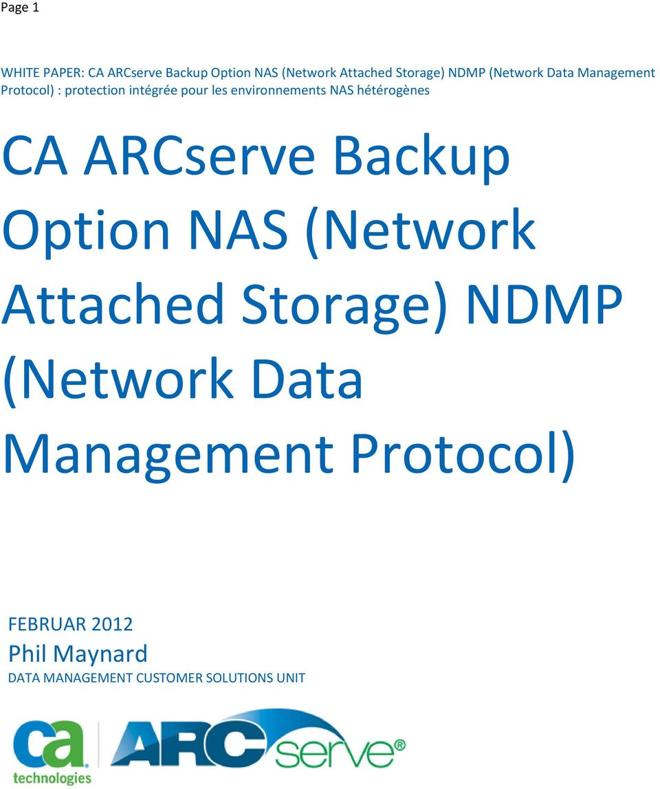 hétérogènes CA ARCserve Backup Option NAS (Network Attached Storage) NDMP (Network