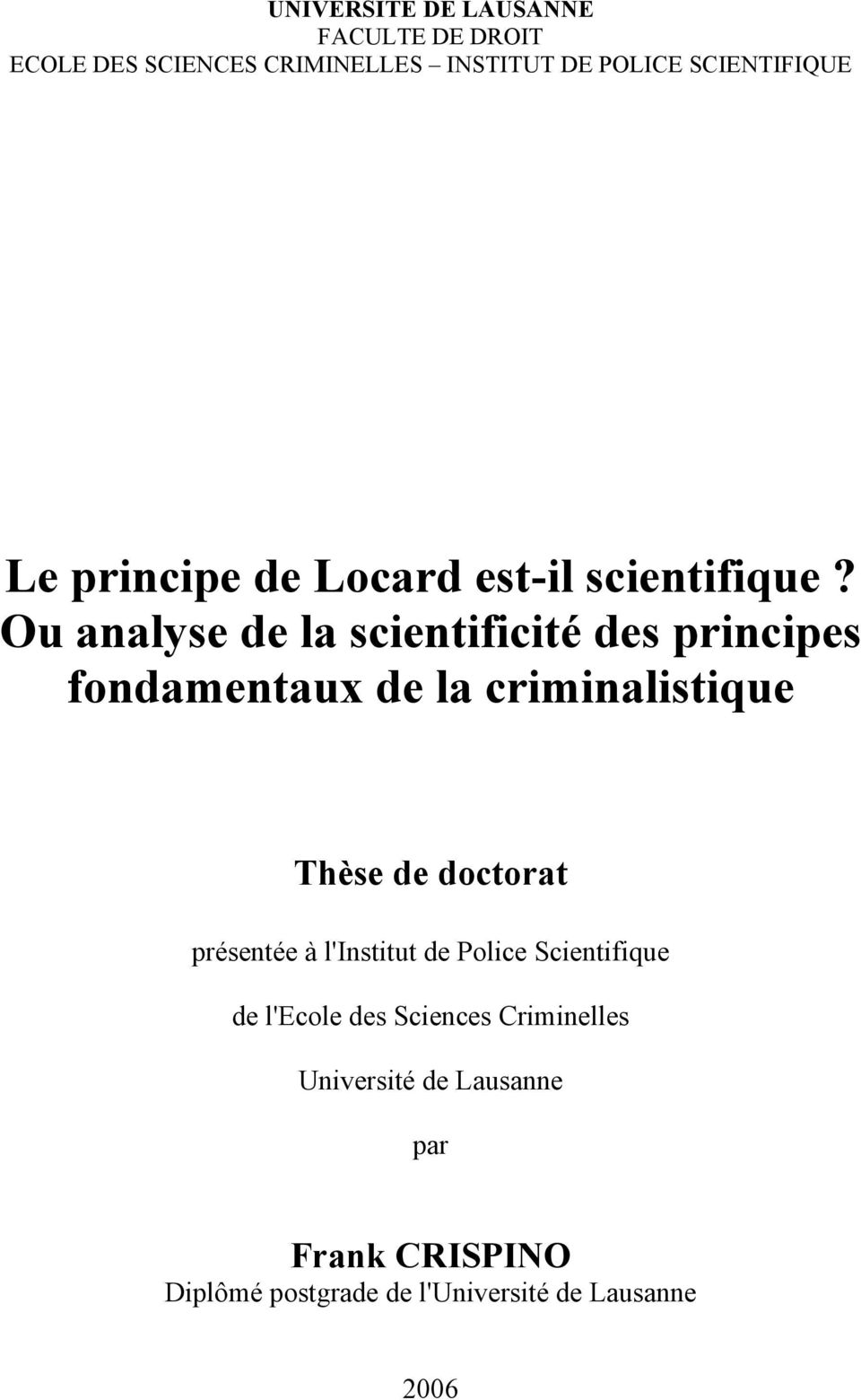 Ou analyse de la scientificité des principes fondamentaux de la criminalistique Thèse de doctorat