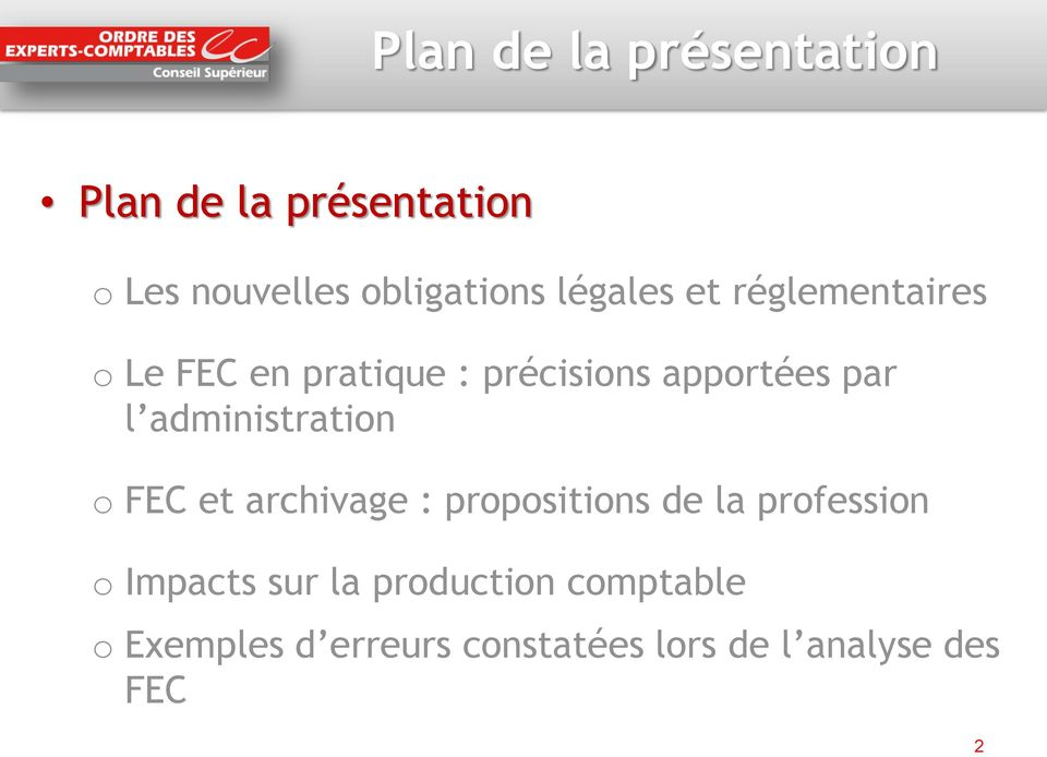 administration o FEC et archivage : propositions de la profession o Impacts