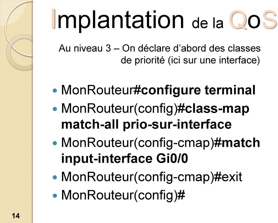 MonRouteur(config)#class-map match-all prio-sur-interface