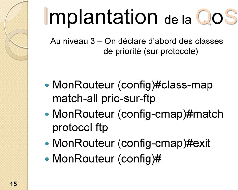 (config)#class-map match-all prio-sur-ftp MonRouteur