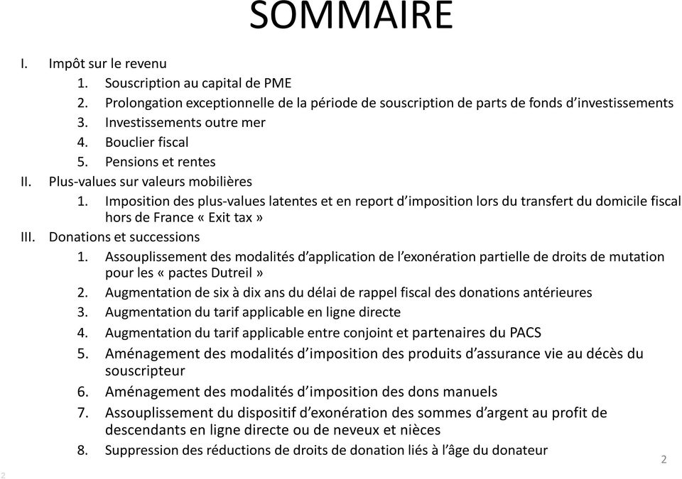 Imposition des plus-values latentes et en report d imposition lors du transfert du domicile fiscal hors de France «Exit tax» III. Donations et successions 1.