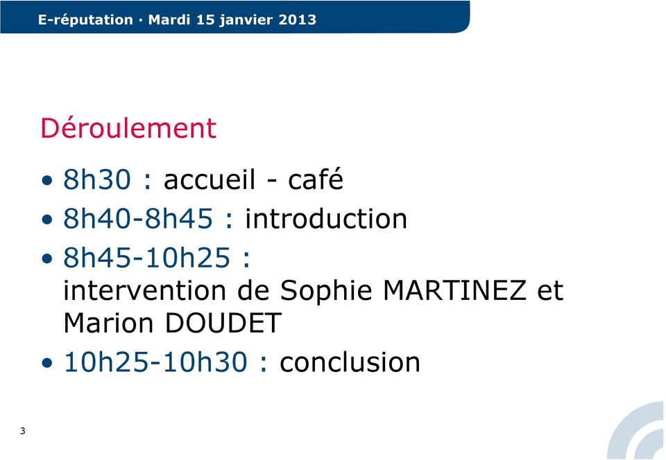 introduction 8h45-10h25 : intervention de