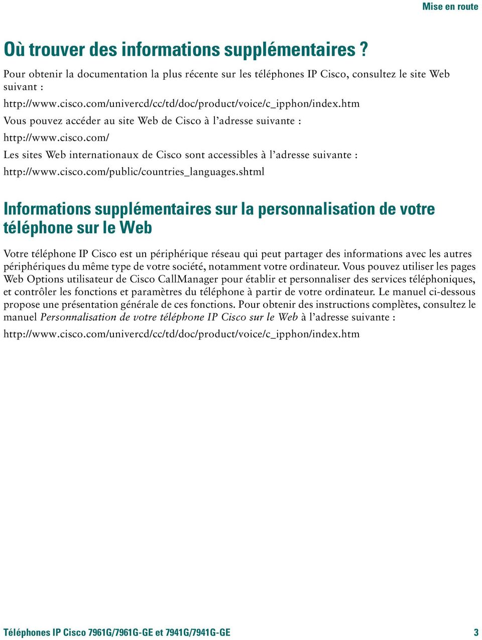 com/ Les sites Web internationaux de Cisco sont accessibles à l adresse suivante : http://www.cisco.com/public/countries_languages.