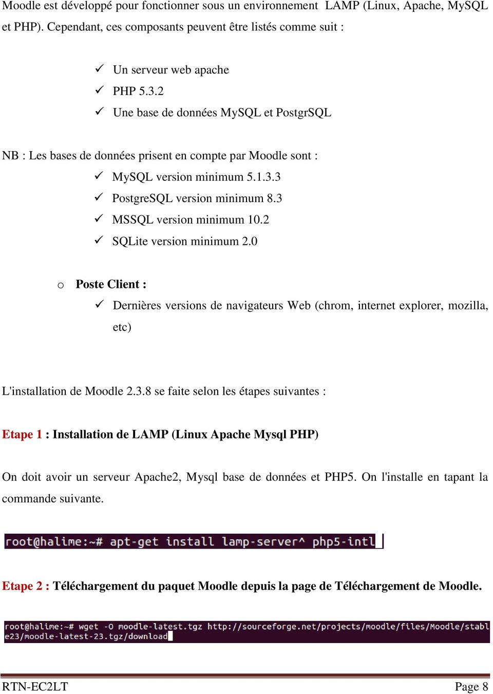 2 SQLite version minimum 2.0 o Poste Client : Dernières versions de navigateurs Web (chrom, internet explorer, mozilla, etc) L'installation de Moodle 2.3.