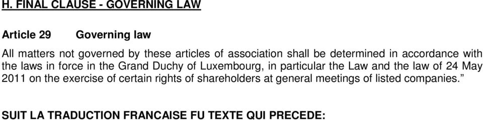 Duchy of Luxembourg, in particular the Law and the law of 24 May 2011 on the exercise of certain