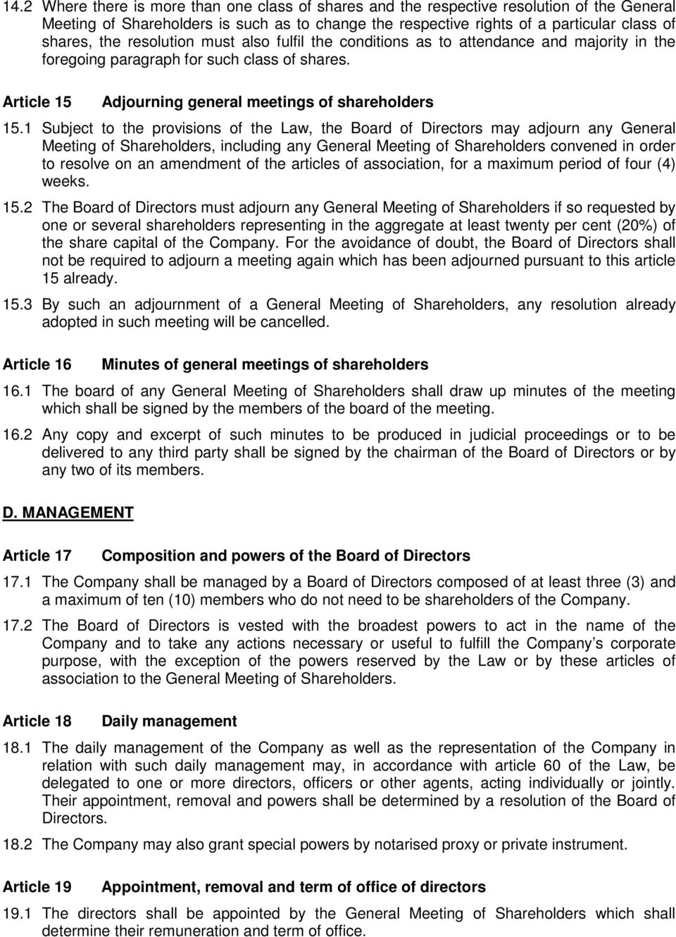 1 Subject to the provisions of the Law, the Board of Directors may adjourn any General Meeting of Shareholders, including any General Meeting of Shareholders convened in order to resolve on an