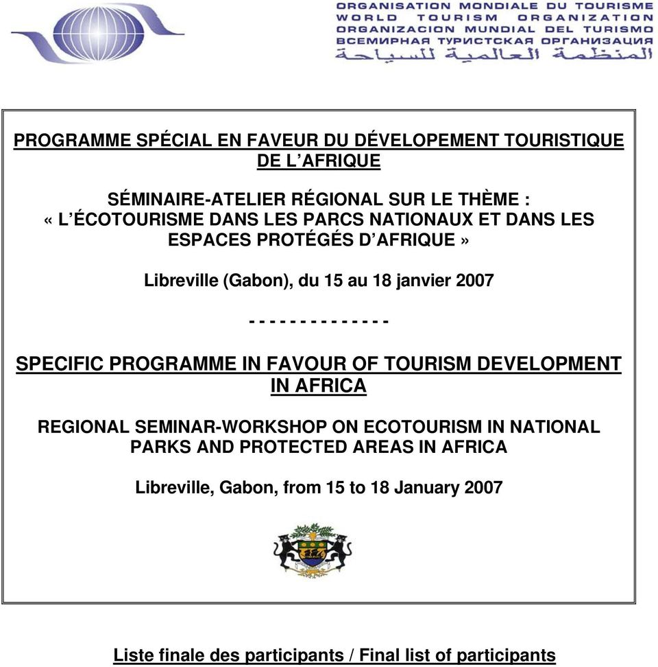 - - - - - - - - SPECIFIC PROGRAMME IN FAVOUR OF TOURISM DEVELOPMENT IN AFRICA REGIONAL SEMINAR-WORKSHOP ON ECOTOURISM IN