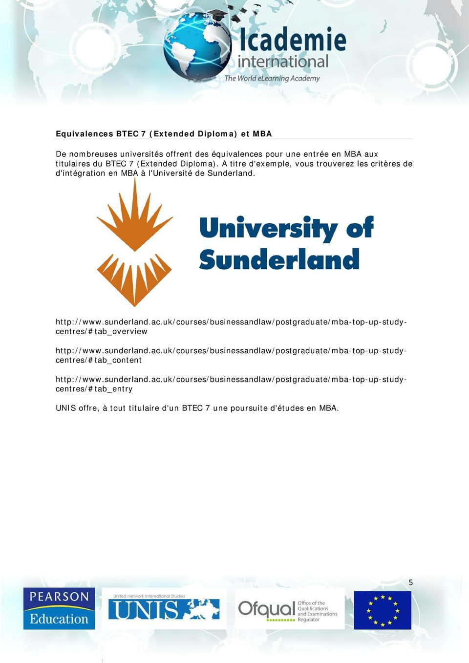 uk/courses/businessandlaw/postgraduate/mba-top-up-studycentres/#tab_overview http://www.sunderland.ac.