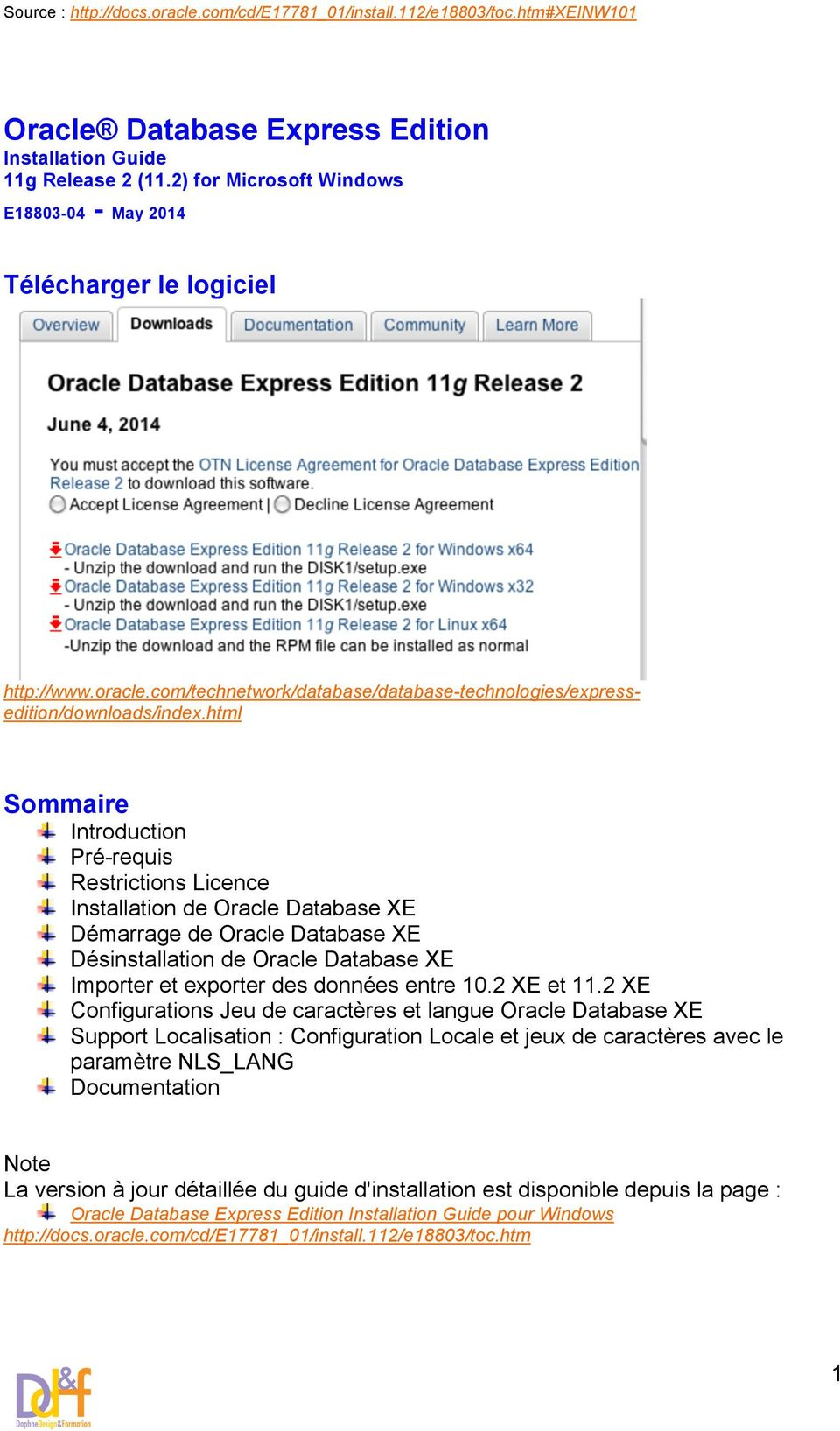 html Sommaire Introduction Pré-requis Restrictions Licence Installation de Oracle Database XE Démarrage de Oracle Database XE Désinstallation de Oracle Database XE Importer et exporter des données