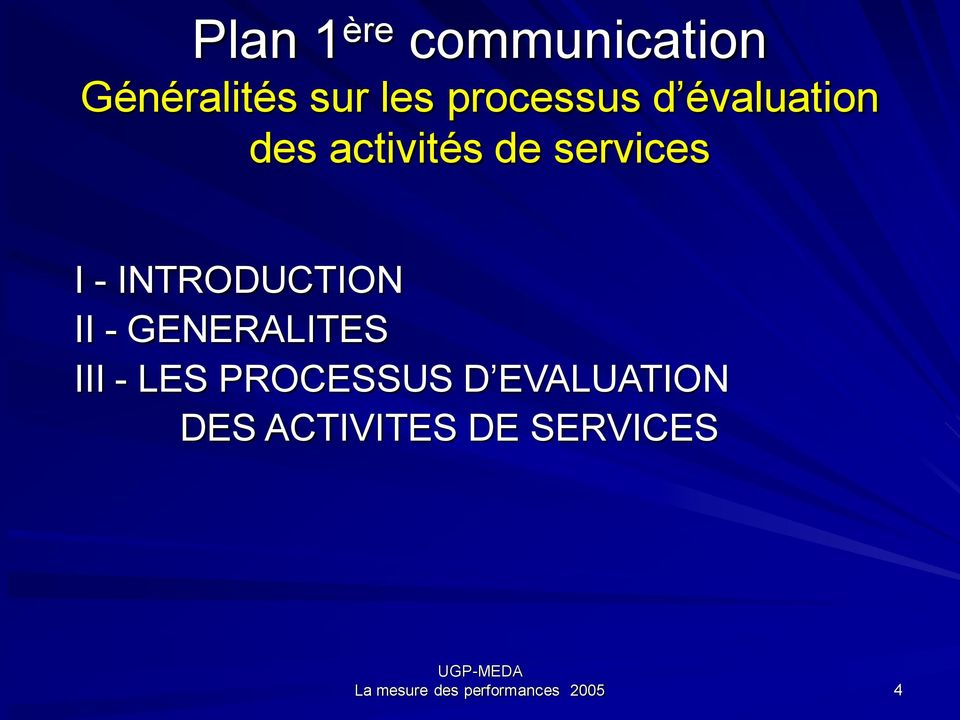 INTRODUCTION II - GENERALITES III - LES PROCESSUS D