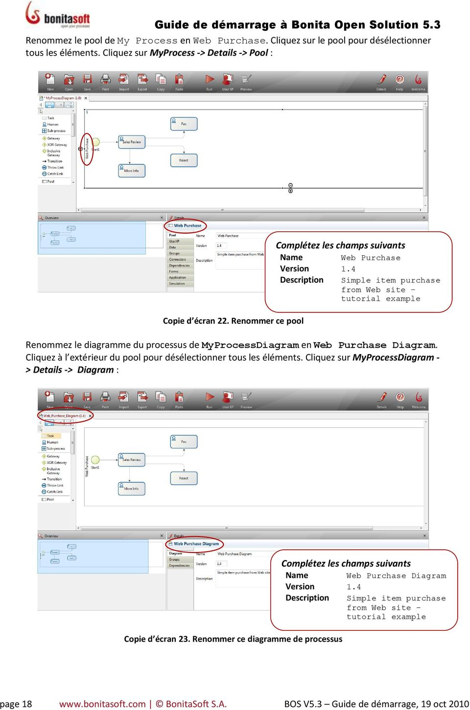 4 Description Simple item purchase from Web site tutorial example Renommez le diagramme du processus de MyProcessDiagram en Web Purchase Diagram.