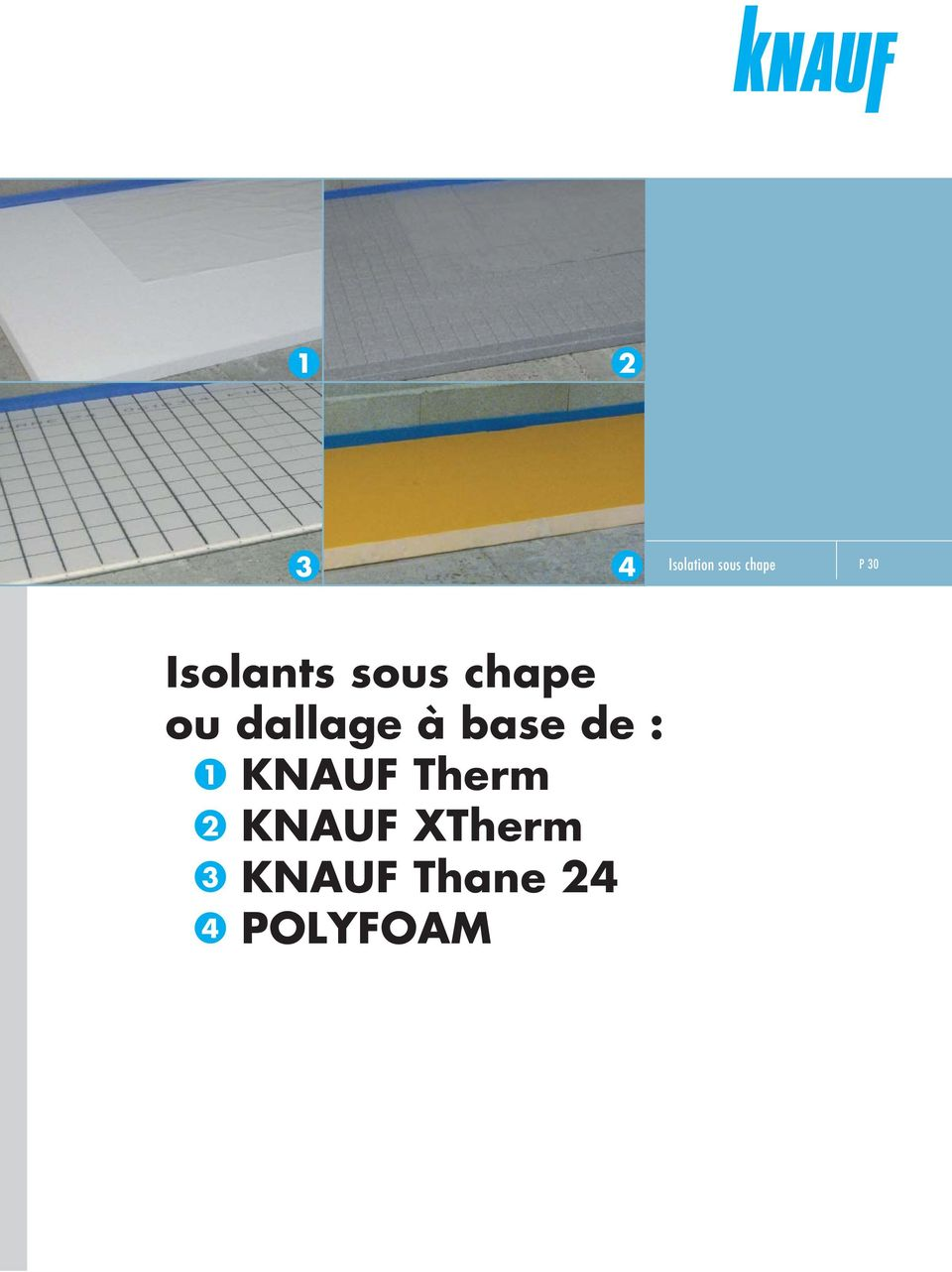 base de : 1 KNAUF Therm 2 KNAUF