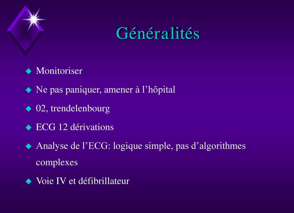 dérivations Analyse de l ECG: logique simple,