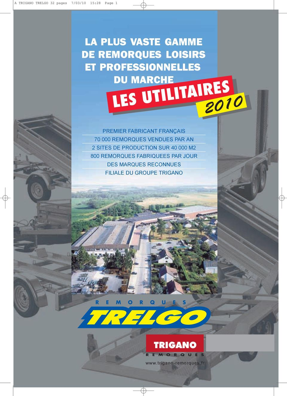 70 000 VENDUES PAR AN 2 SITES DE PRODUCTION SUR 40 000 M2 800 FABRIQUEES PAR