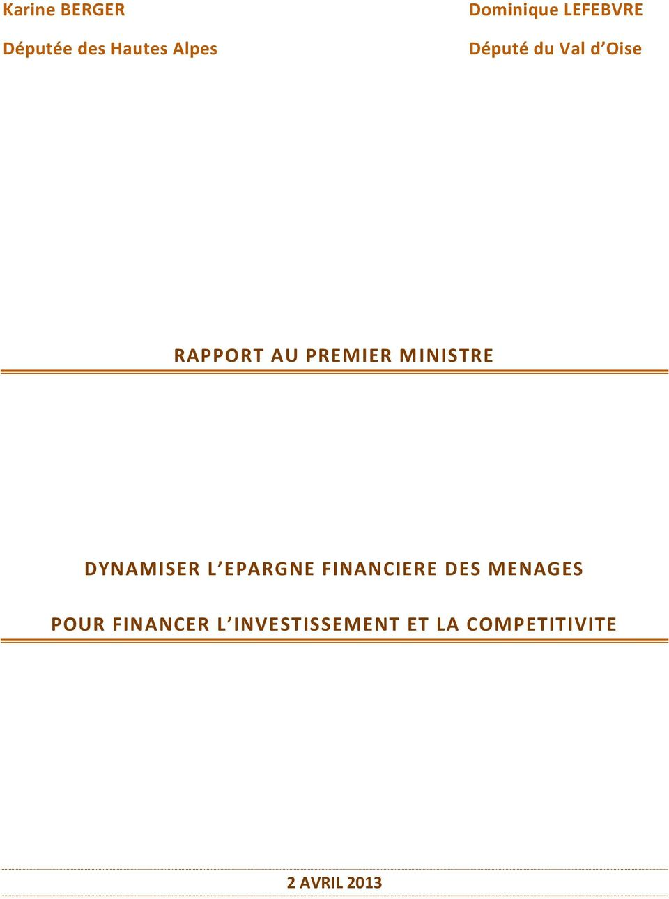 MINISTRE DYNAMISER L EPARGNE FINANCIERE DES MENAGES