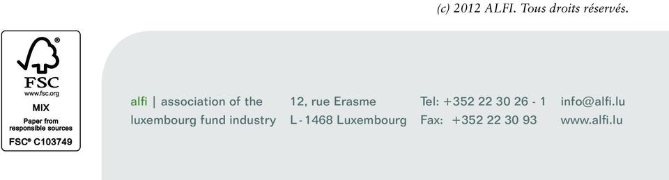 industry 12, rue Erasme L - 1468 Luxembourg