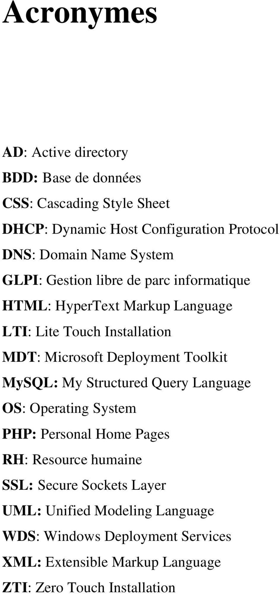Deployment Toolkit MySQL: My Structured Query Language OS: Operating System PHP: Personal Home Pages RH: Resource humaine SSL: Secure