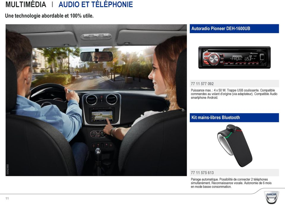 Compatible commandes au volant d origine (via adaptateur). Compatible Audio smartphone Android.