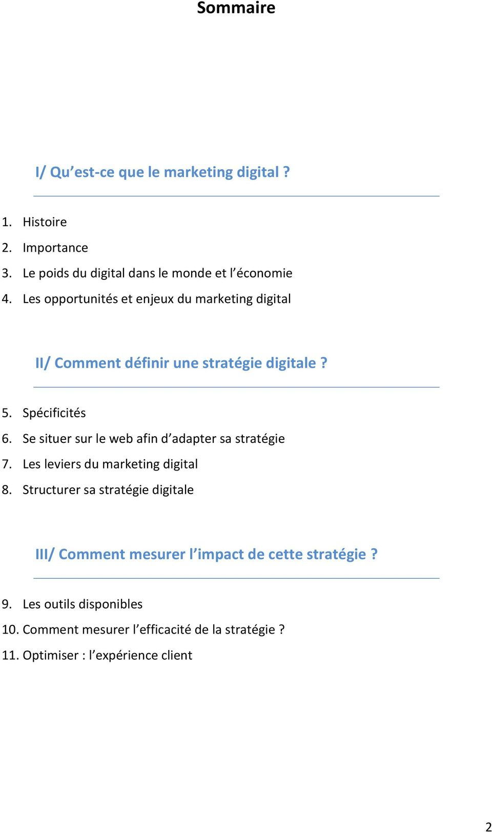 Se situer sur le web afin d adapter sa stratégie 7. Les leviers du marketing digital 8.