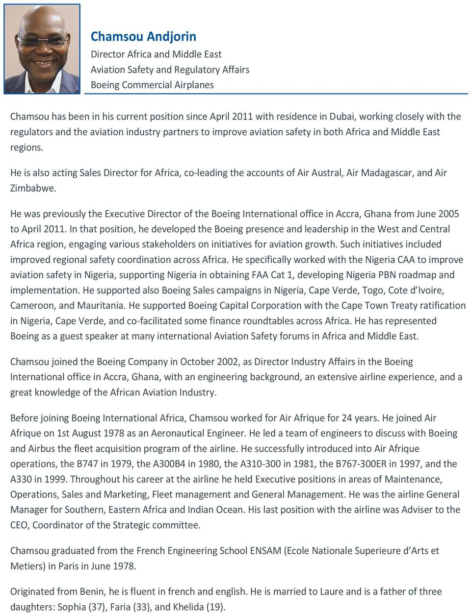 He is also acting Sales Director for Africa, co-leading the accounts of Air Austral, Air Madagascar, and Air Zimbabwe.