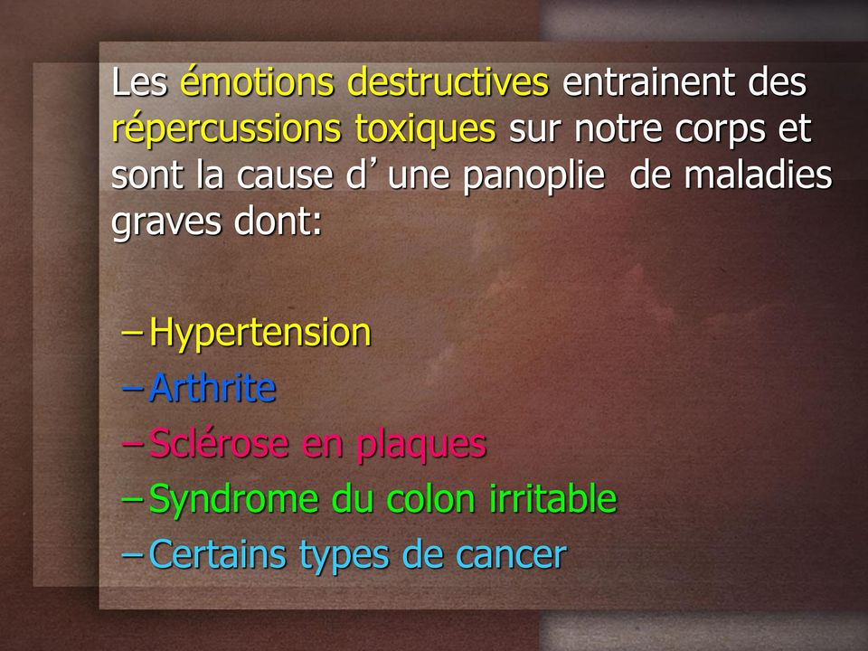 de maladies graves dont: Hypertension Arthrite Sclérose