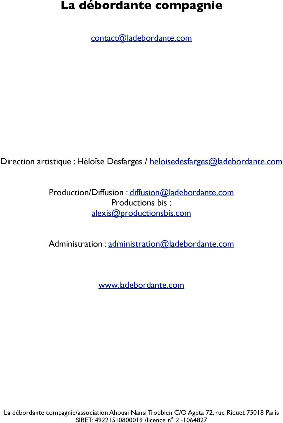 com Production/Diffusion : diffusion@ladebordante.com Productions bis : alexis@productionsbis.