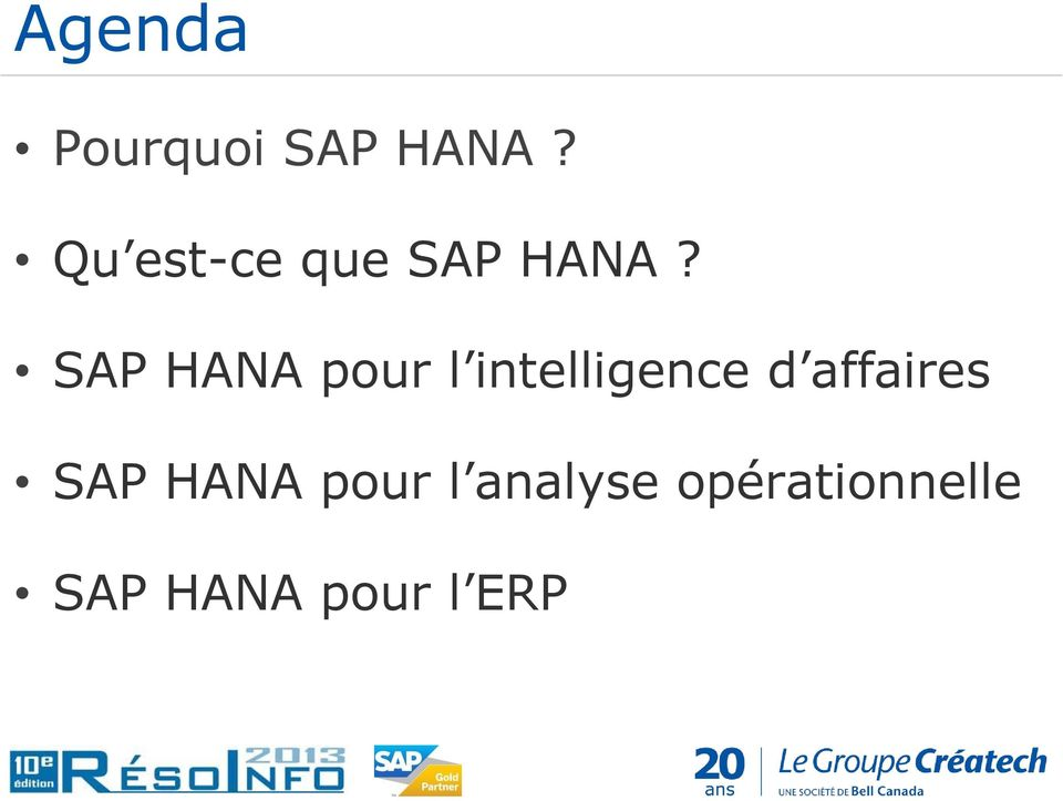 SAP HANA pour l intelligence d