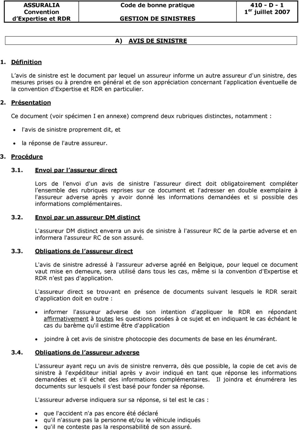 l'application éventuelle de la convention d'expertise et RDR en particulier. 2.
