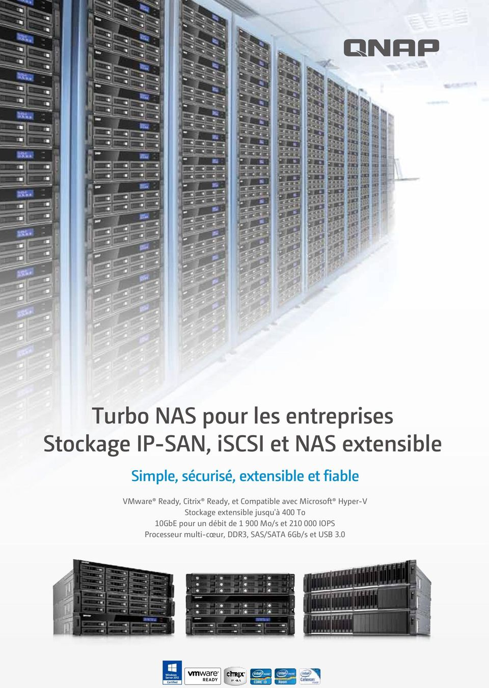 Compatible avec Microsoft Hyper-V Stockage extensible jusqu'à 400 To 10GbE