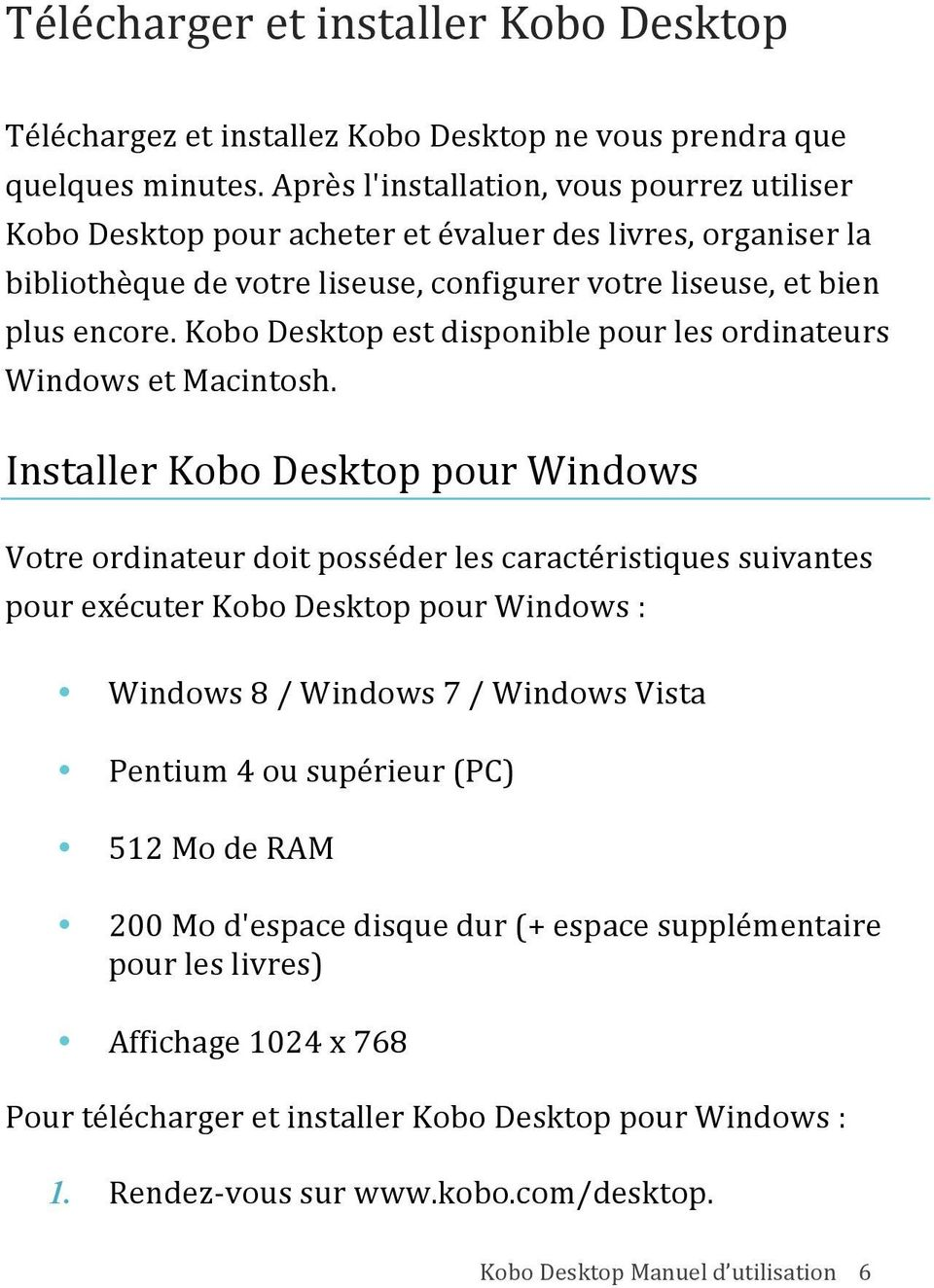Kobo Desktop est disponible pour les ordinateurs Windows et Macintosh.