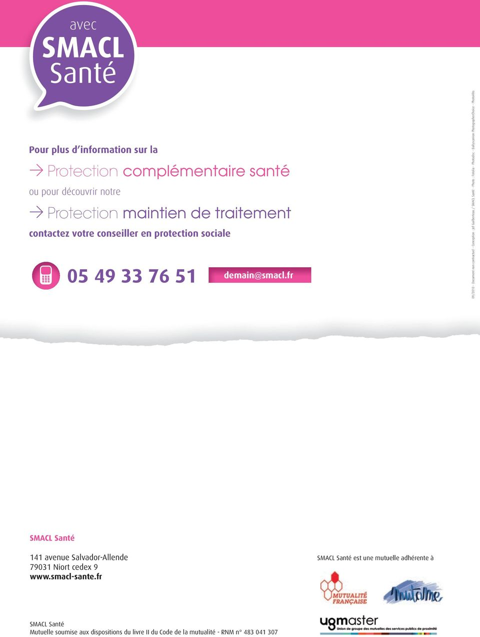 fr 09/2010 - Document non contractuel - Conception : Jef Guilberteau / SMACL Santé - Photo : Fotolia - Photodisc - Ballyscanion PhotographerChoice -
