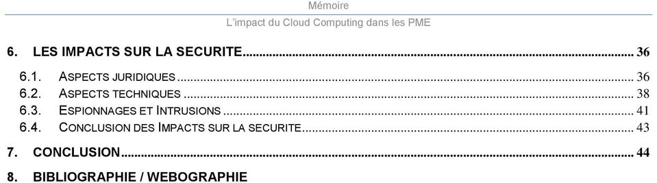 .. 41 6.4. CONCLUSION DES IMPACTS SUR LA SECURITE... 43 7.