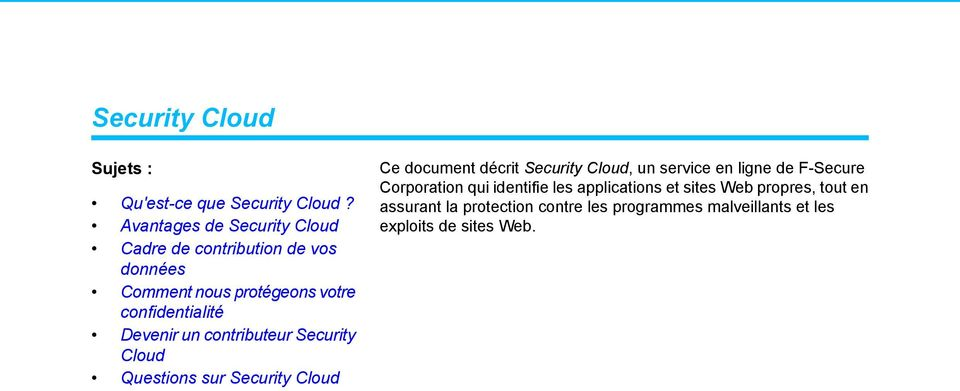 assurant la protection contre les programmes malveillants et les Avantages de Security Cloud exploits de sites Web.