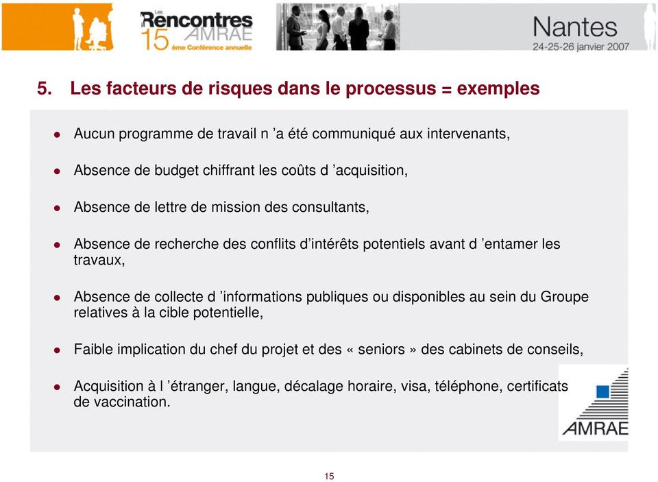 travaux, Absence de collecte d informations publiques ou disponibles au sein du Groupe relatives à la cible potentielle, Faible implication du chef