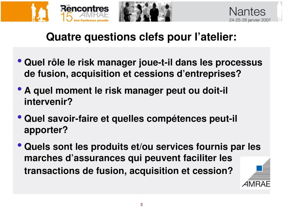 A quel moment le risk manager peut ou doit-il intervenir?