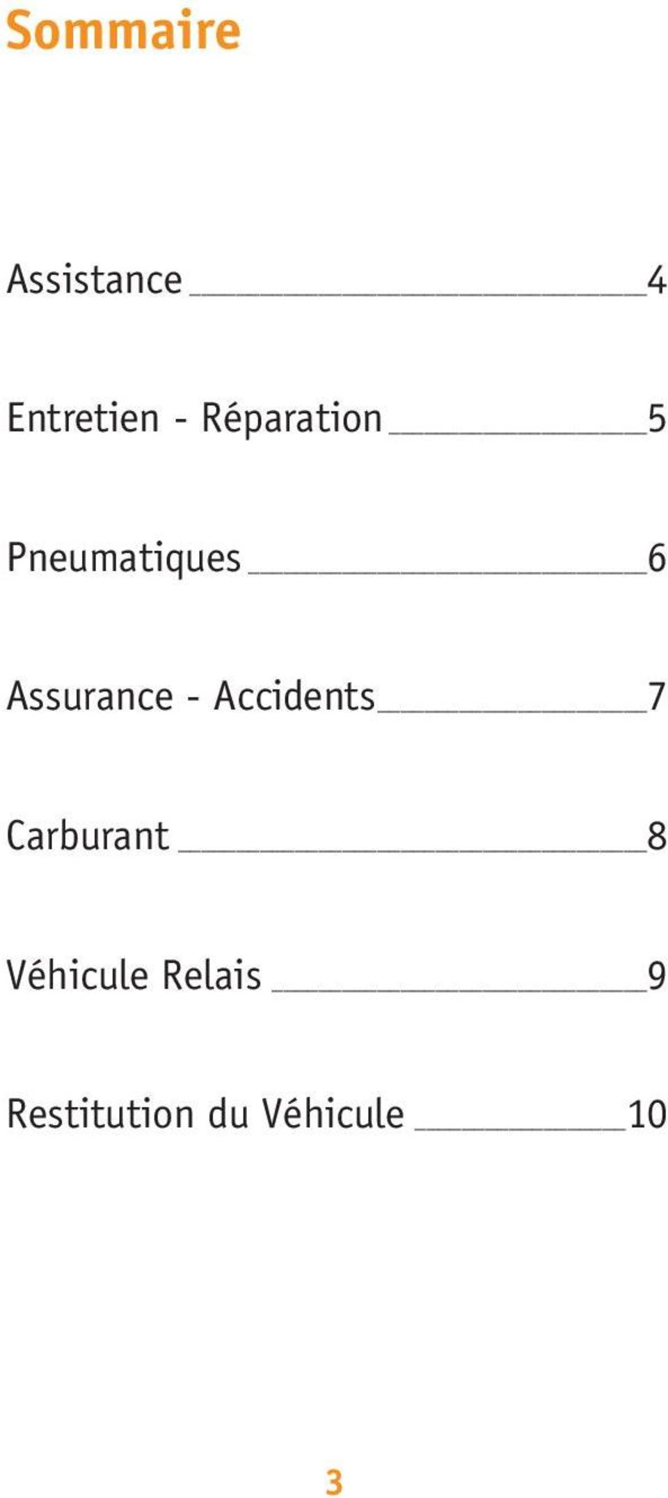 Assurance - Accidents 7 Carburant 8