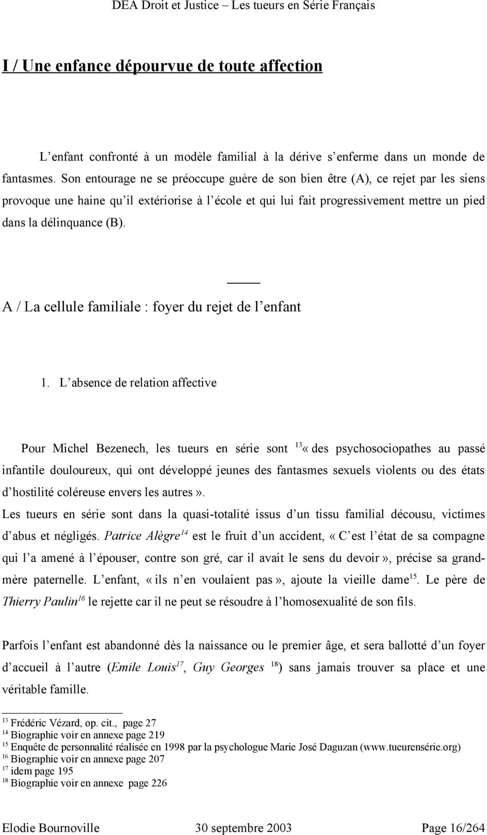 A / La cellule familiale : foyer du rejet de l enfant 1.