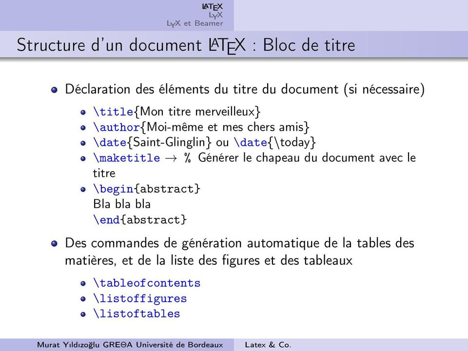 Générer le chapeau du document avec le titre \begin{abstract} Bla bla bla \end{abstract} Des commandes de génération